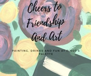 Cheers To Friendship And Art