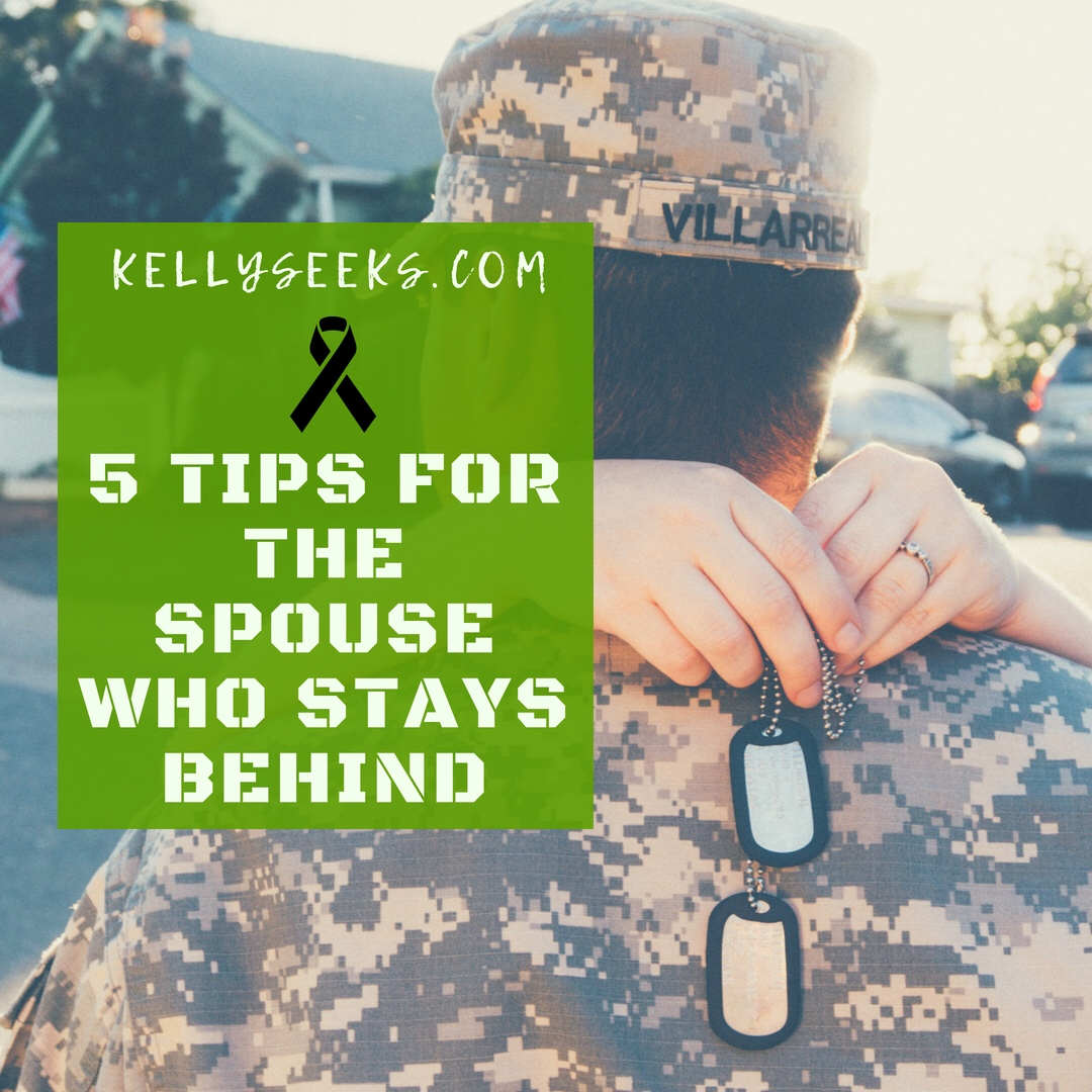 5 Tips For The Spouse Who Stays Behind
