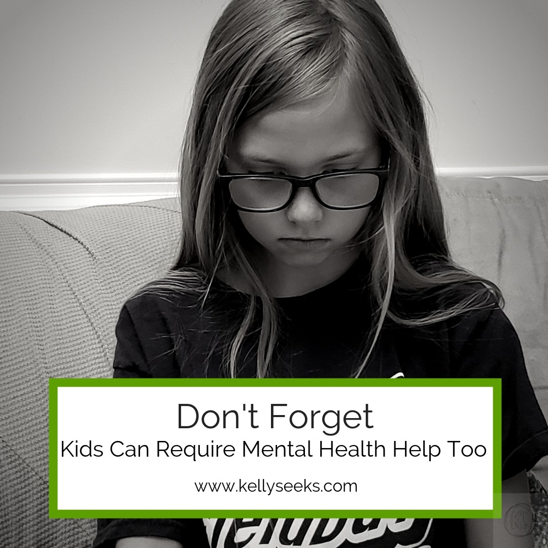 Don't Forget- Kids Can Require Mental Health Help Too