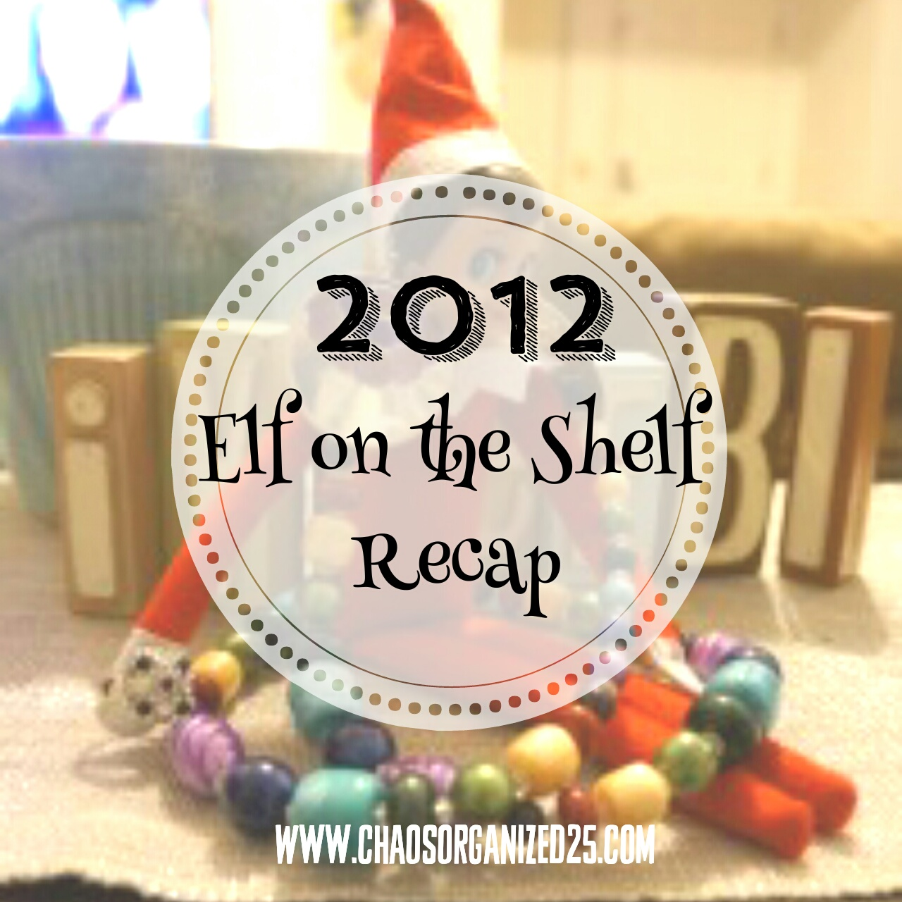 2012 Recap of Elf on the Shelf Ideas