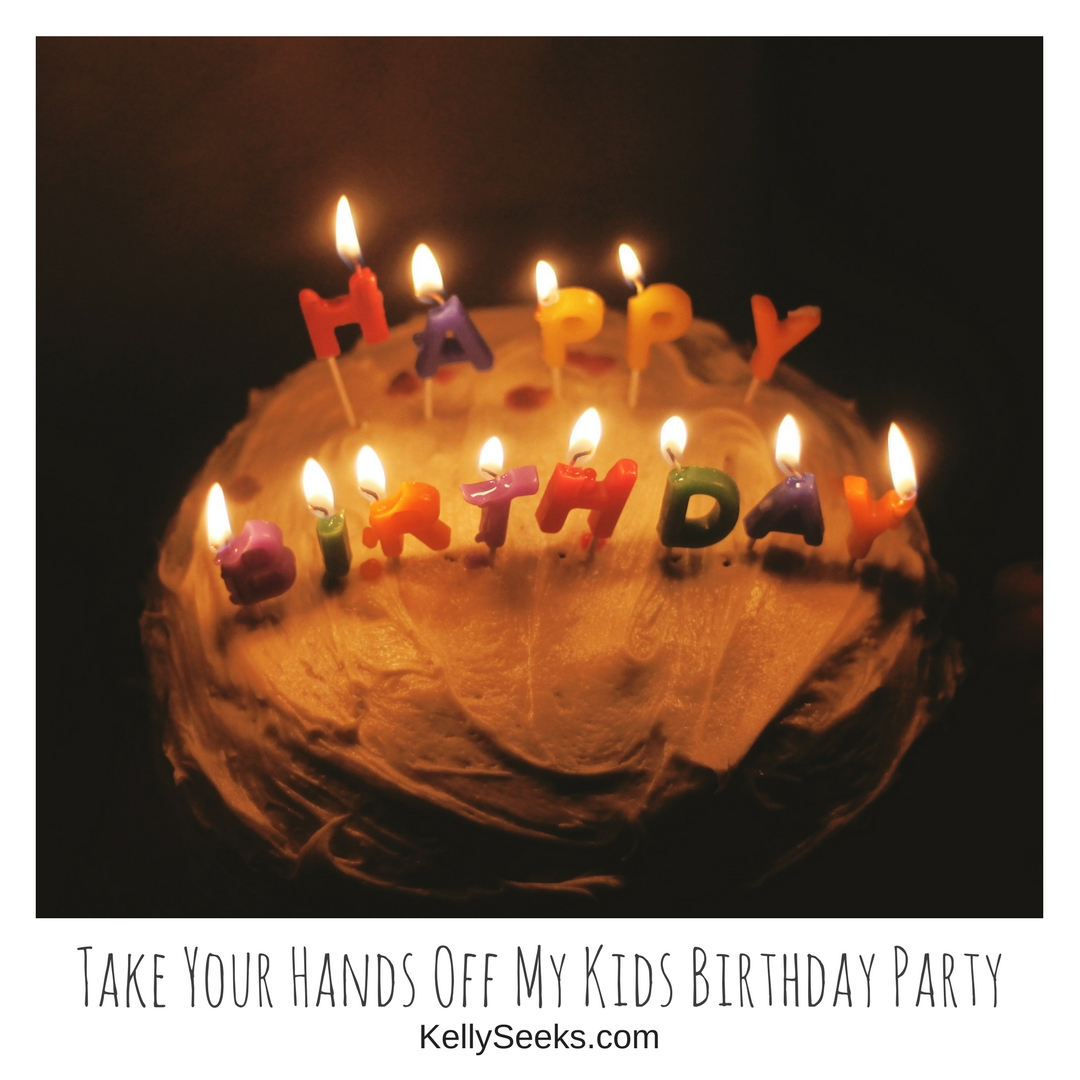 Take Your Hands Off My Kids Birthday Party