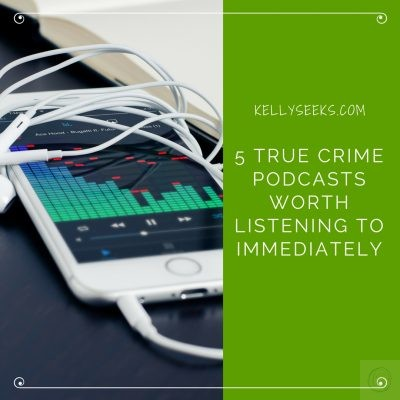 5 True Crime Podcasts Worth Listening To Immediately